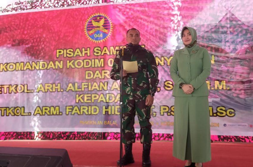 Letkol Arm Farid Hidayat Jabat Komandan Kodim 0430/ Banyuasin